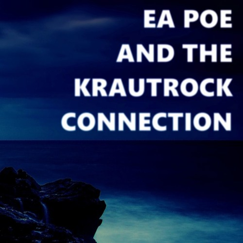 E. A. Poe and the Krautrock Connection