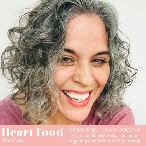 024 | Stacy Dockins - Yoga, mindfulness tools, meditation, & getting comfortable with your mind