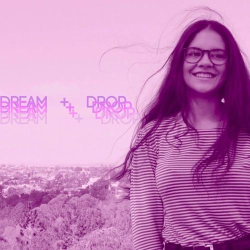 Dream + Drop