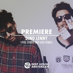 Premiere: Dino Lenny - I Feel Stereo (Red Axes Remix) [Yoshitoshi Recordings]