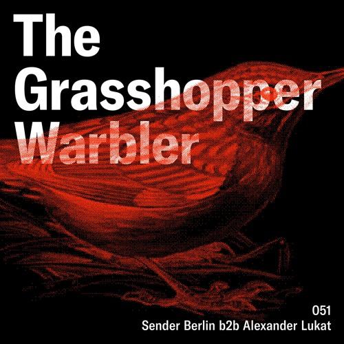 Heron presents: The Grasshopper Warbler 051 w/ Sender Berlin b2b Alexander Lukat
