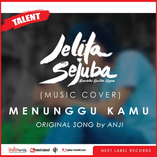 Thumbnail Anji Menunggu Kamu Ost Jelita Sejuba Cover By Rama Instagram Nextlabel Id