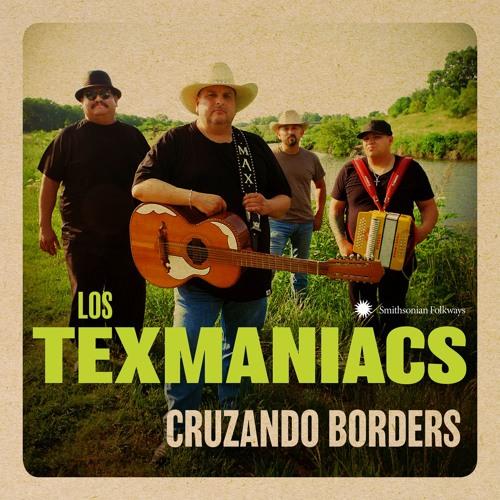 Los Texmaniacs - Cruzando Borders Sampler