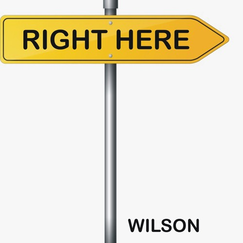 "Wilson ""Right Here"""