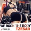 TZESAR - We Rock The Body (Radio Edit)