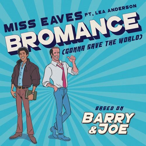 Barry & Joe: Bromance (Gonna Save the World)