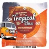 Dj Bus High Tropical Bus Live Mix #32 07.02.18
