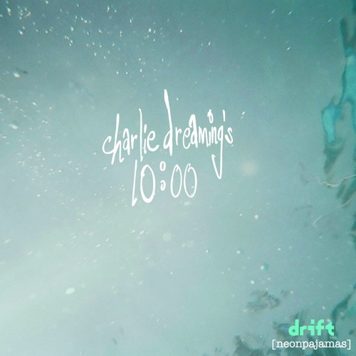 Charlie Dreaming's 10:00 [EP]