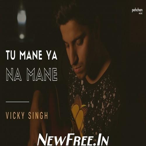 Tu Mane Ya Na Mane Dildara Cover Vicky Singh 320 Kbps(NewFree.In)