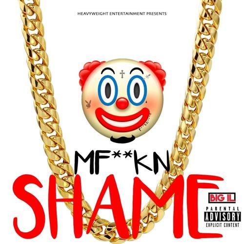 MF**KN SHAME