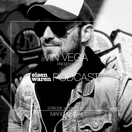 Eisenwaren Podcast Episode 48 mixed by Marc Vision