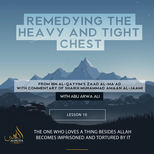 Lesson 10: The One who loves a thing besides Allah becomes Imprisoned and Tortured by it