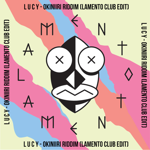Exclusive Download: L U C Y - Okiniiri Riddim (Lamento Club Edit)