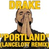 Drake - Portland (Lancelott Remix)