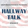 Download Hallway Talk Podcast, Ep. 02, 2018/3/27: Deep Fried Top 5's Mp3
