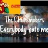 everybody hates me  the chainsmokers
