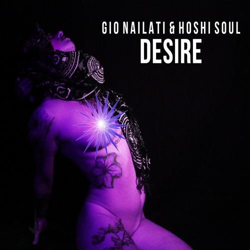 Gio Nailati X Hoshi Soul - Desire