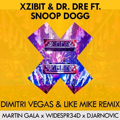 XZIBIT, DR  DRE & SNOOP DOGG - X (DIMITRI VEGAS & LIKE MIKE