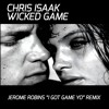 Chris Isaak - Wicked Game (Jerome Robins I Got Game Yo Remix) - FREE DOWNLOAD