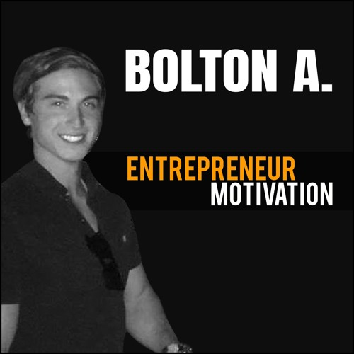 Bolton Alford: Entrepreneur Motivation From A 23 Year Old CEO