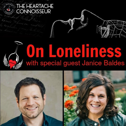 On Loneliness with special guest, Janice Baldes