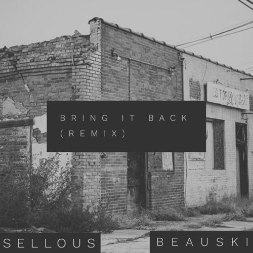 Trouble - Bring It Back remix (ft. Beauski & Sellous)