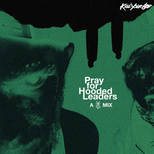PRAY FOR HOODED LEADERS - A KYG MIX