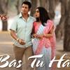 Bas Tu Hai - 3 Storeys - Sharman Joshi & Masumeh - Arijit Singh & Jonita Gandhi - Clinton Cerejo
