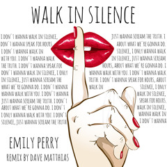 Emily Perry - Walk In Silence (Well & Dowd Sunkissed Remix)