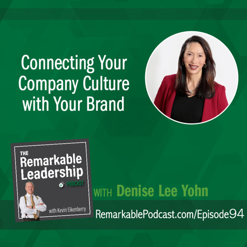 Connection Your Company Culture with Your Brand with Denise Lee Yohn
