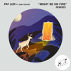 Pat Lok - Might Be On Fire feat. Sam Fischer (Bumbasee remix) Portada del disco