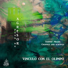 Vinculo Con El Olimpo (Chopped And Screwed)