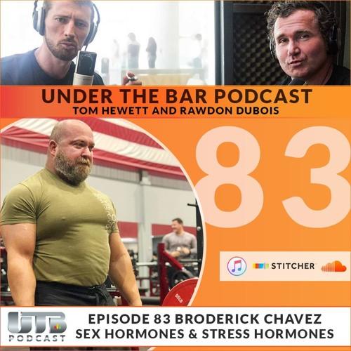 The Evil Genius 'Broderick Chavez' - Sex Hormones & Stress Hormones on Ep. 83 of UTB Podcast