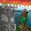 TRIGGAFINGA INTL - CONFESSION VOL 6 - THIS IS 90S