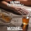 Safari For Drunk (Matanel & Yakir Power Edit)