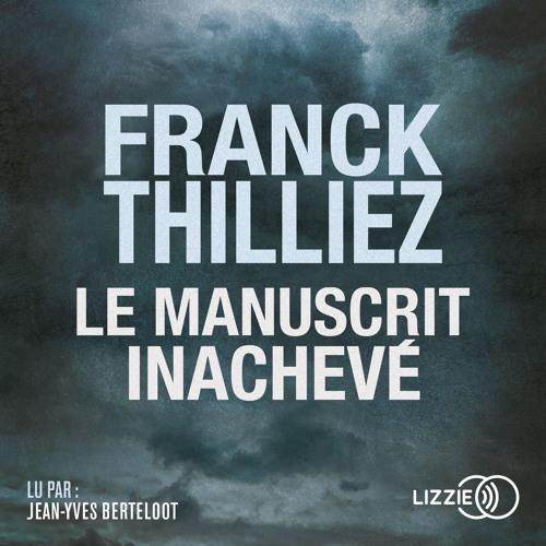 Le Manuscrit inachevé de Franck Thilliez lu par Jean-Yves Berteloot