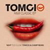 Next - Too Close (Tomcio & CHIMP Remix)