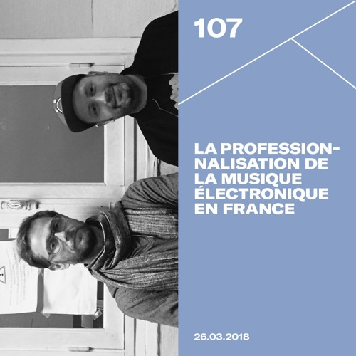 Make It Deep #107 - La professionnalisation de la musique électronique en France