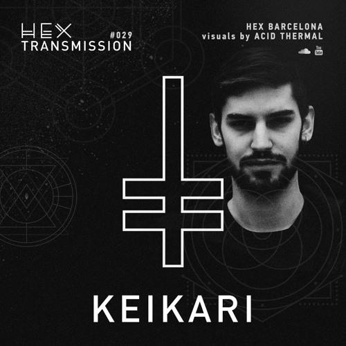 HEX Transmission #029 - Keikari
