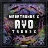 Megatronus X & TRON3X - Ayo [Riddim HQ] (Free Download)