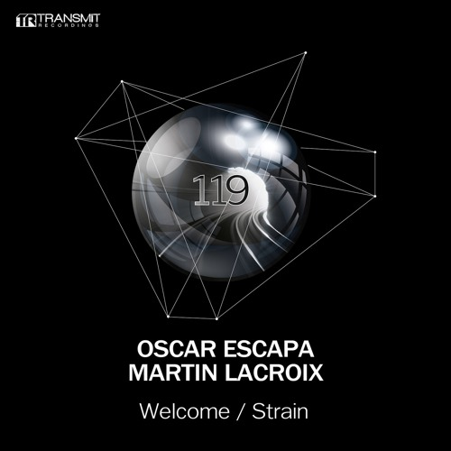 Oscar Escapa, Martin Lacroix - Welcome (Original Mix) [Transmit Recordings]