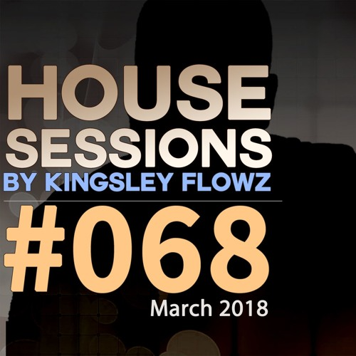 House Sessions #68 - March 2018