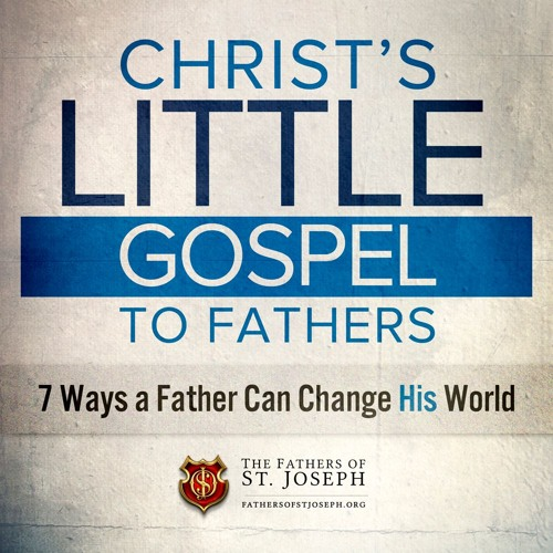 CHRIST'S LITTLE GOSPEL TO FATHERS