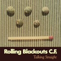 Rolling Blackouts Coastal Fever - Talking Straight