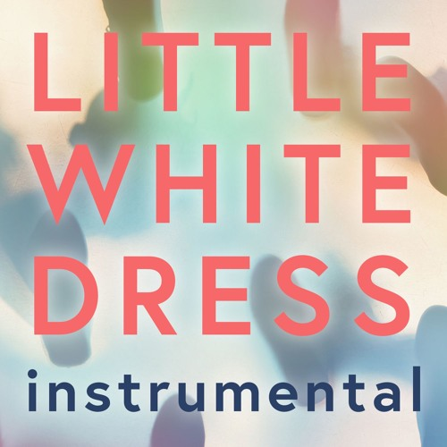 LITTLE WHITE DRESS Instrumental