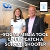 [Podcast EP #5] Social Media Tool Could Catch a School Shooter