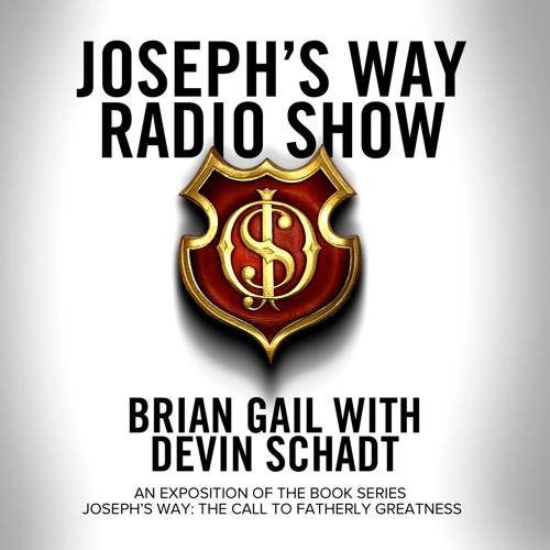 JOSEPH'S WAY RADIO SHOW | Brian Gail with Devin Schadt