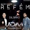 DILSINHO Feat OS JOVENS DO MIX - REFÉM (Melody Version)