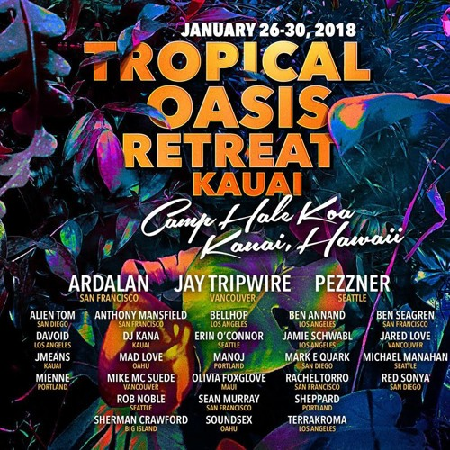 Tropical Oasis Retreat Kauai (TORK) 2018 Live Sets