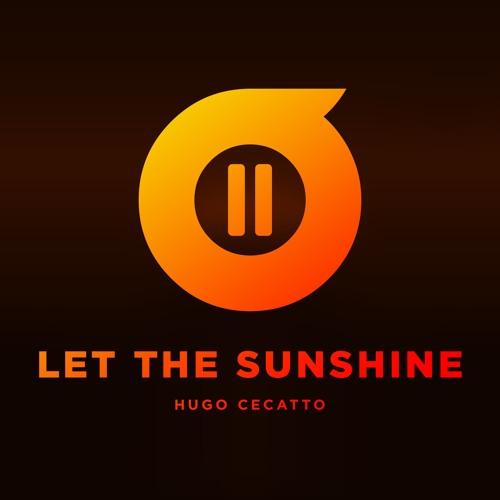 Hugo Cecatto - Let The Sunshine (Original Mix)